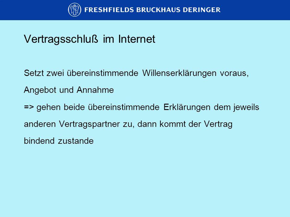 Vertragsschluß im Internet a)Zugänglichmachen des Angebots im Internet In der Regel kein Angebot im juristischen Sinn (wichtig z.