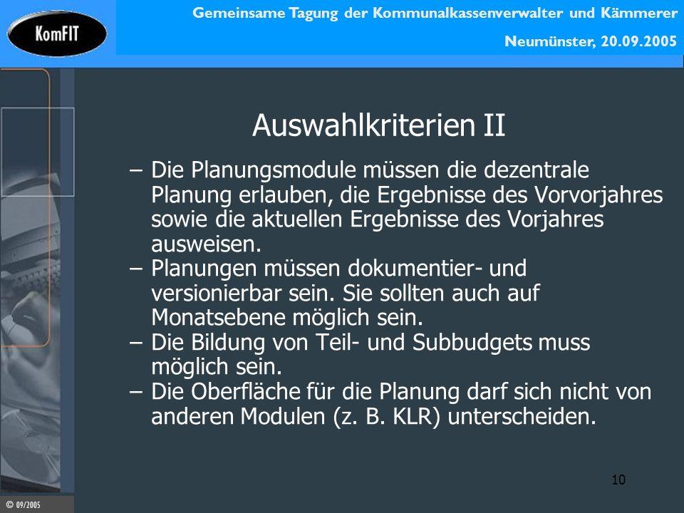 Gemeinsame Tagung der Kommunalkassenverwalter und Kämmerer Neumünster, 20.09.2005 © 09/2005 10 Auswahlkriterien II –Die Planungsmodule müssen die deze