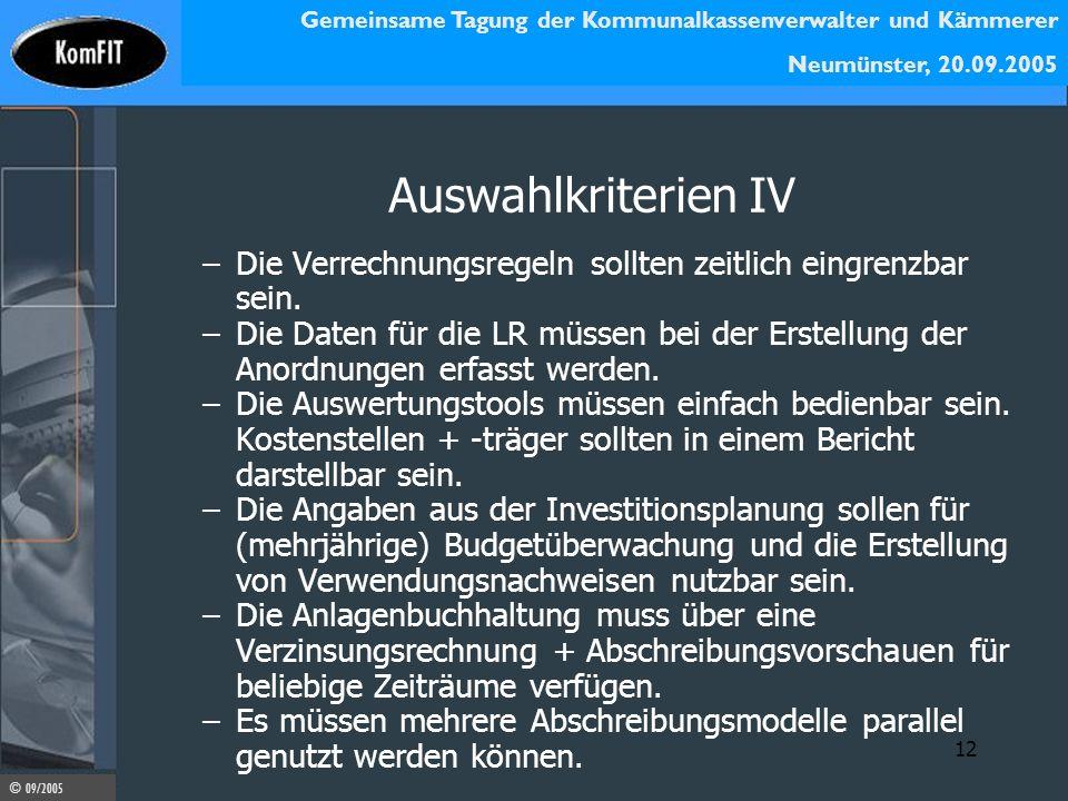 Gemeinsame Tagung der Kommunalkassenverwalter und Kämmerer Neumünster, 20.09.2005 © 09/2005 12 Auswahlkriterien IV –Die Verrechnungsregeln sollten zei