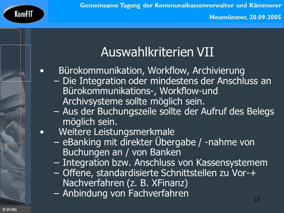 Gemeinsame Tagung der Kommunalkassenverwalter und Kämmerer Neumünster, 20.09.2005 © 09/2005 15 Auswahlkriterien VII Bürokommunikation, Workflow, Archi