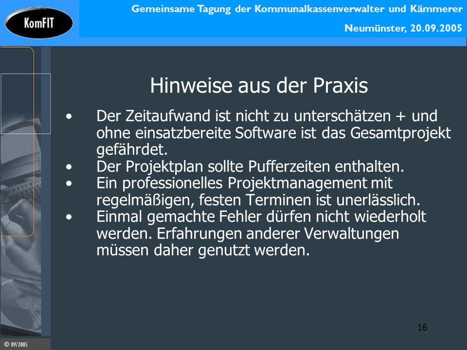 Gemeinsame Tagung der Kommunalkassenverwalter und Kämmerer Neumünster, 20.09.2005 © 09/2005 16 Hinweise aus der Praxis Der Zeitaufwand ist nicht zu un