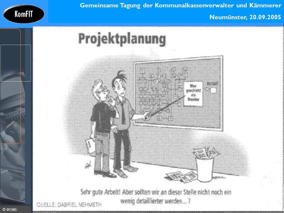 Gemeinsame Tagung der Kommunalkassenverwalter und Kämmerer Neumünster, 20.09.2005 © 09/2005 17 Ausblick