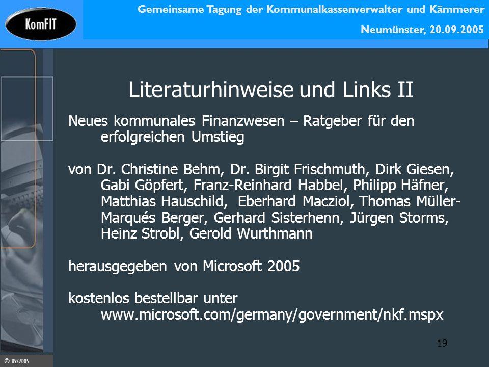Gemeinsame Tagung der Kommunalkassenverwalter und Kämmerer Neumünster, 20.09.2005 © 09/2005 19 Literaturhinweise und Links II Neues kommunales Finanzw