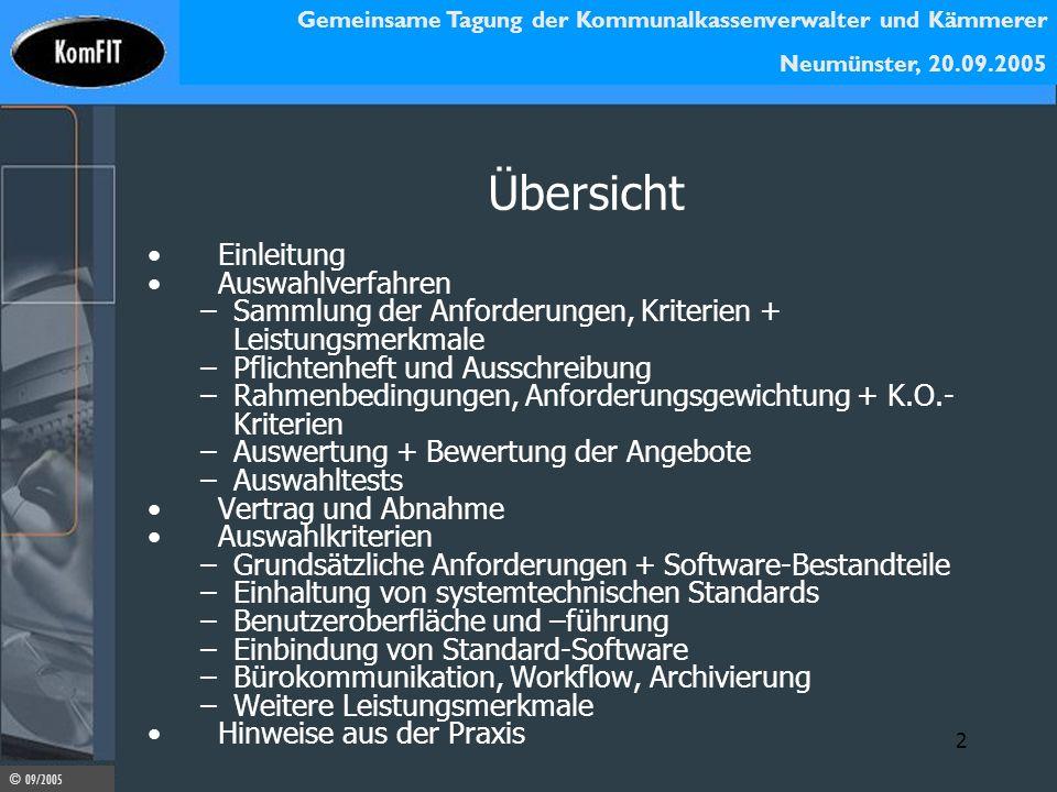 Gemeinsame Tagung der Kommunalkassenverwalter und Kämmerer Neumünster, 20.09.2005 © 09/2005 2 Übersicht Einleitung Auswahlverfahren –Sammlung der Anfo