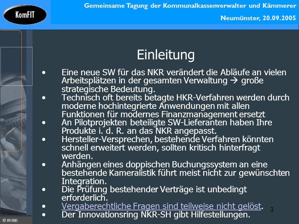 Gemeinsame Tagung der Kommunalkassenverwalter und Kämmerer Neumünster, 20.09.2005 © 09/2005 3 Einleitung Eine neue SW für das NKR verändert die Abläuf