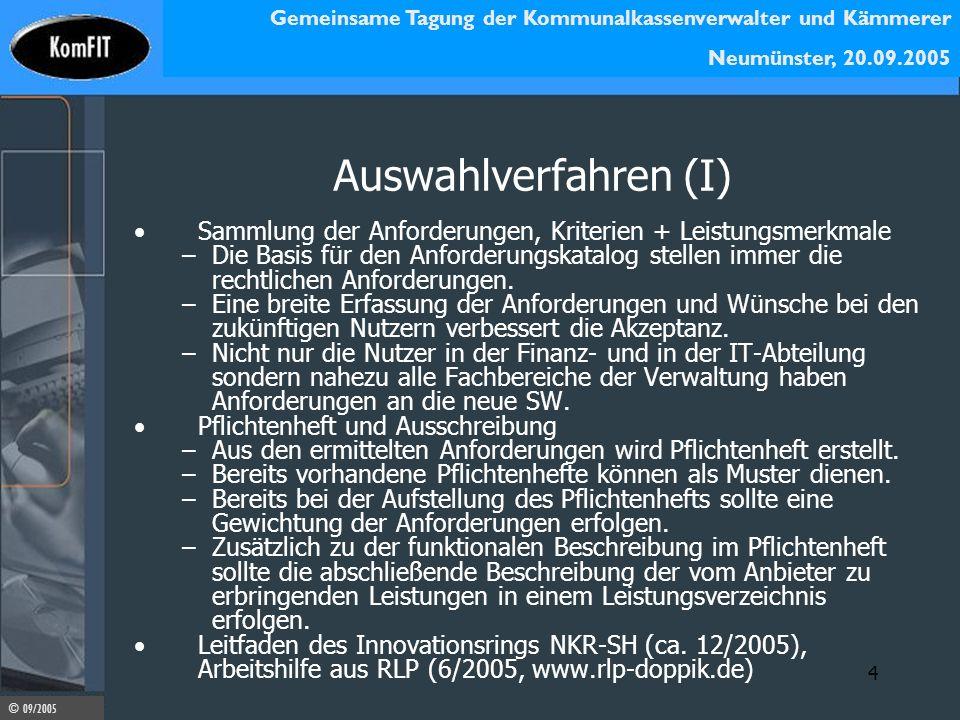 Gemeinsame Tagung der Kommunalkassenverwalter und Kämmerer Neumünster, 20.09.2005 © 09/2005 4 Auswahlverfahren (I) Sammlung der Anforderungen, Kriteri