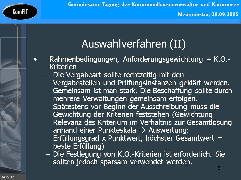 Gemeinsame Tagung der Kommunalkassenverwalter und Kämmerer Neumünster, 20.09.2005 © 09/2005 5 Auswahlverfahren (II) Rahmenbedingungen, Anforderungsgew