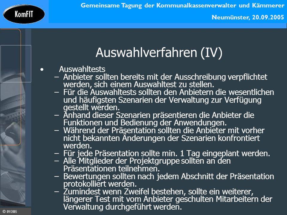 Gemeinsame Tagung der Kommunalkassenverwalter und Kämmerer Neumünster, 20.09.2005 © 09/2005 7 Auswahlverfahren (IV) Auswahltests –Anbieter sollten ber