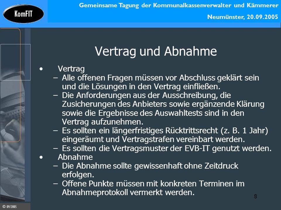 Gemeinsame Tagung der Kommunalkassenverwalter und Kämmerer Neumünster, 20.09.2005 © 09/2005 8 Vertrag und Abnahme Vertrag –Alle offenen Fragen müssen