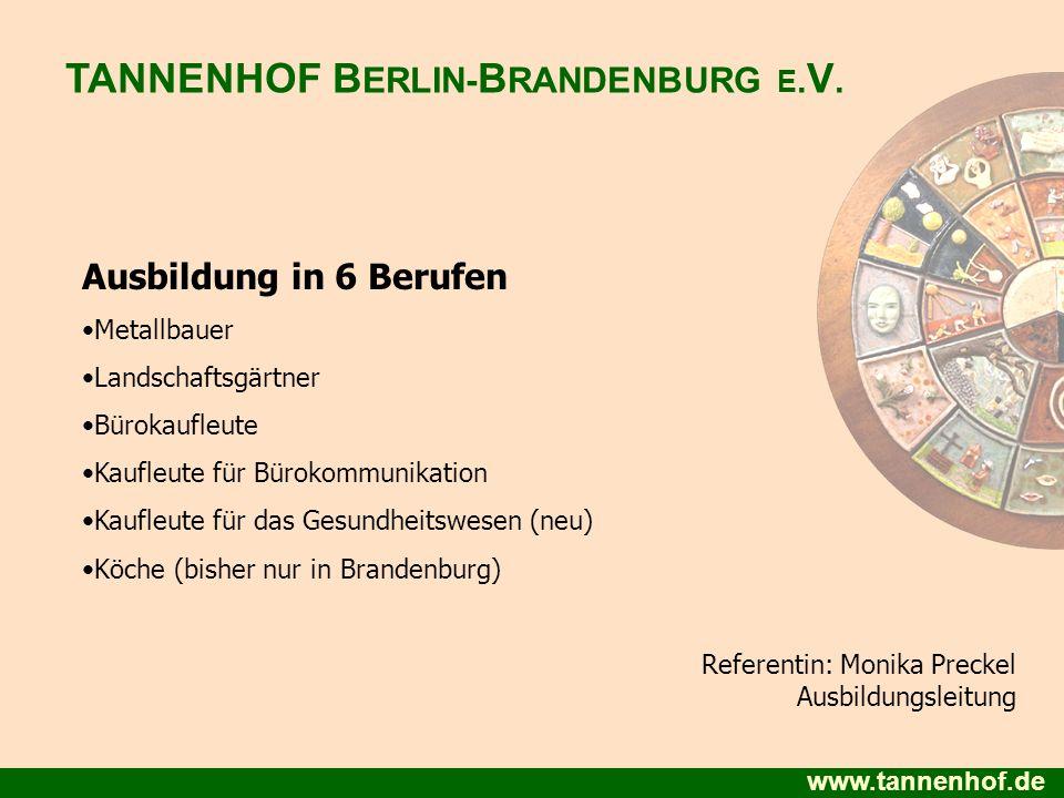 www.tannenhof.de Ausbildung in 6 Berufen Metallbauer Landschaftsgärtner Bürokaufleute Kaufleute für Bürokommunikation Kaufleute für das Gesundheitswes
