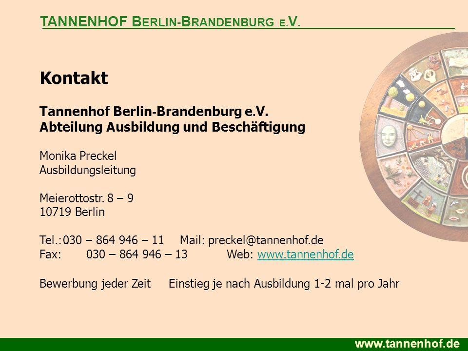 www.tannenhof.de Kontakt Tannenhof Berlin - Brandenburg e. V. Abteilung Ausbildung und Beschäftigung Monika Preckel Ausbildungsleitung Meierottostr. 8