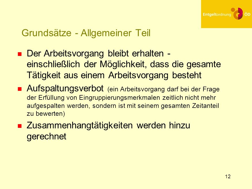 13 Grundsätze - Allgemeiner Teil n Arbeitsvorgang (Protokollnotiz zu § 22 Abs.