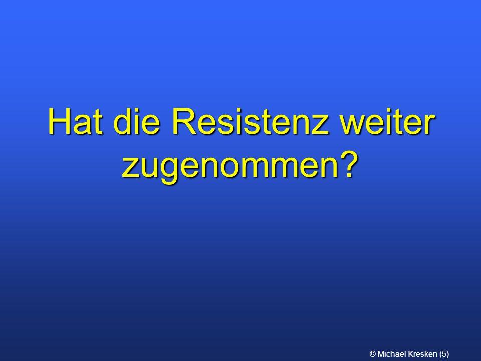 © Michael Kresken (5) Hat die Resistenz weiter zugenommen?