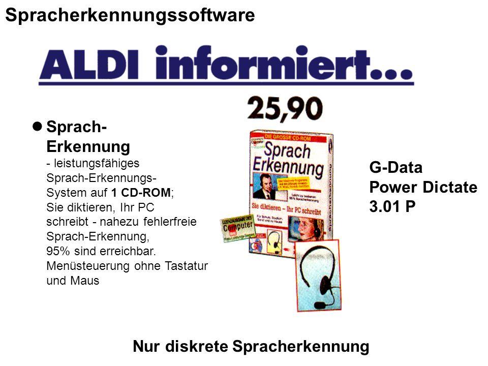Nur diskrete Spracherkennung G-Data Power Dictate 3.01 P Sprach- Erkennung - leistungsfähiges Sprach-Erkennungs- System auf 1 CD-ROM; Sie diktieren, Ihr PC schreibt - nahezu fehlerfreie Sprach-Erkennung, 95% sind erreichbar.