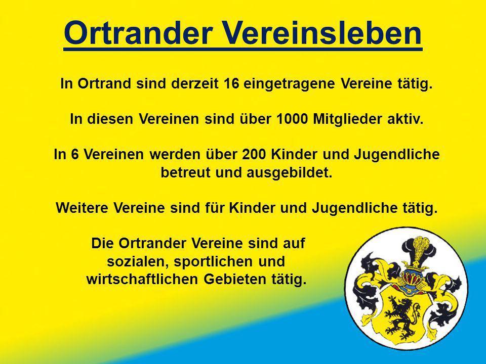 Ortrander Vereinsleben In Ortrand sind derzeit 16 eingetragene Vereine tätig. In diesen Vereinen sind über 1000 Mitglieder aktiv. In 6 Vereinen werden