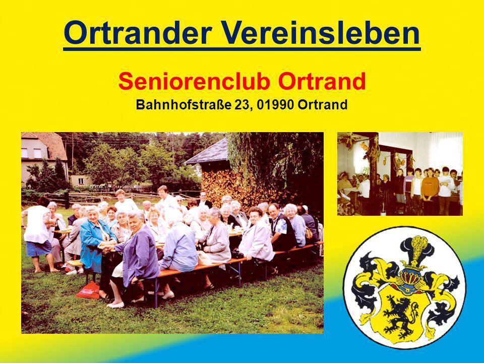 Ortrander Vereinsleben Seniorenclub Ortrand Bahnhofstraße 23, 01990 Ortrand