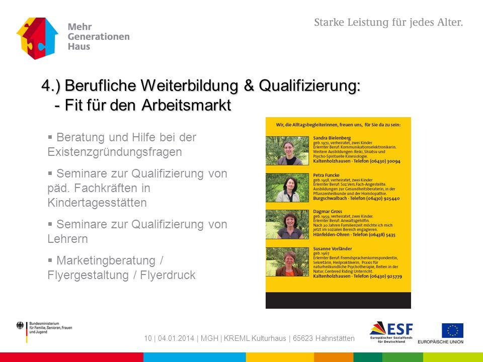 10 | 04.01.2014 | MGH | KREML Kulturhaus | 65623 Hahnstätten 4.) Berufliche Weiterbildung & Qualifizierung: - Fit für den Arbeitsmarkt Beratung und Hi