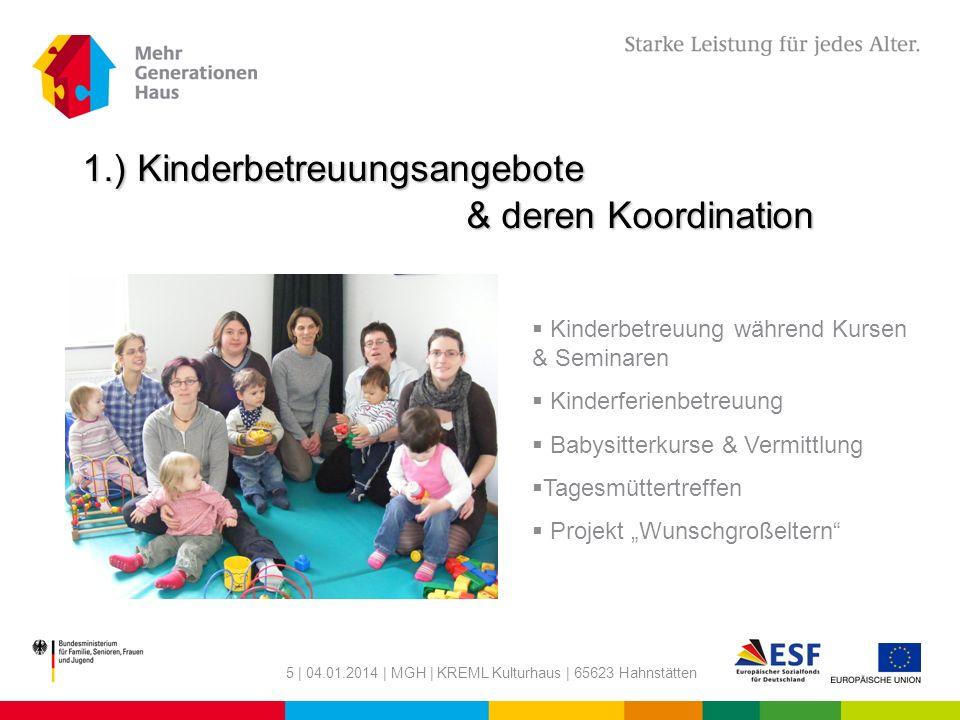 5 | 04.01.2014 | MGH | KREML Kulturhaus | 65623 Hahnstätten 1.) Kinderbetreuungsangebote & deren Koordination Kinderbetreuung während Kursen & Seminar