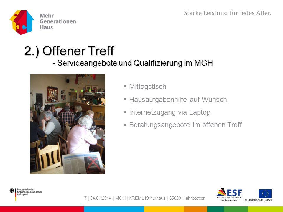 7 | 04.01.2014 | MGH | KREML Kulturhaus | 65623 Hahnstätten 2.) Offener Treff - Serviceangebote und Qualifizierung im MGH Mittagstisch Hausaufgabenhil
