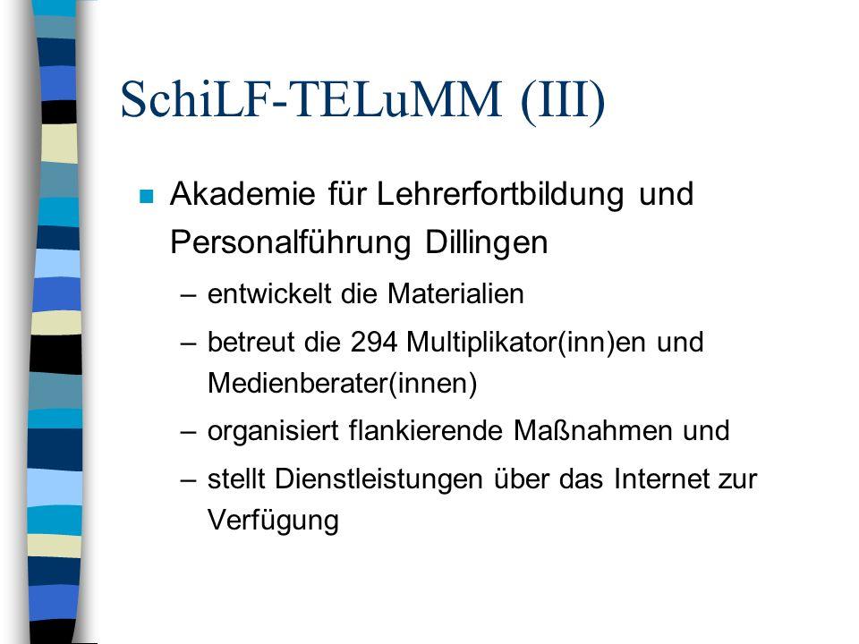 SchiLF-TELuMM (III) n Akademie für Lehrerfortbildung und Personalführung Dillingen –entwickelt die Materialien –betreut die 294 Multiplikator(inn)en u