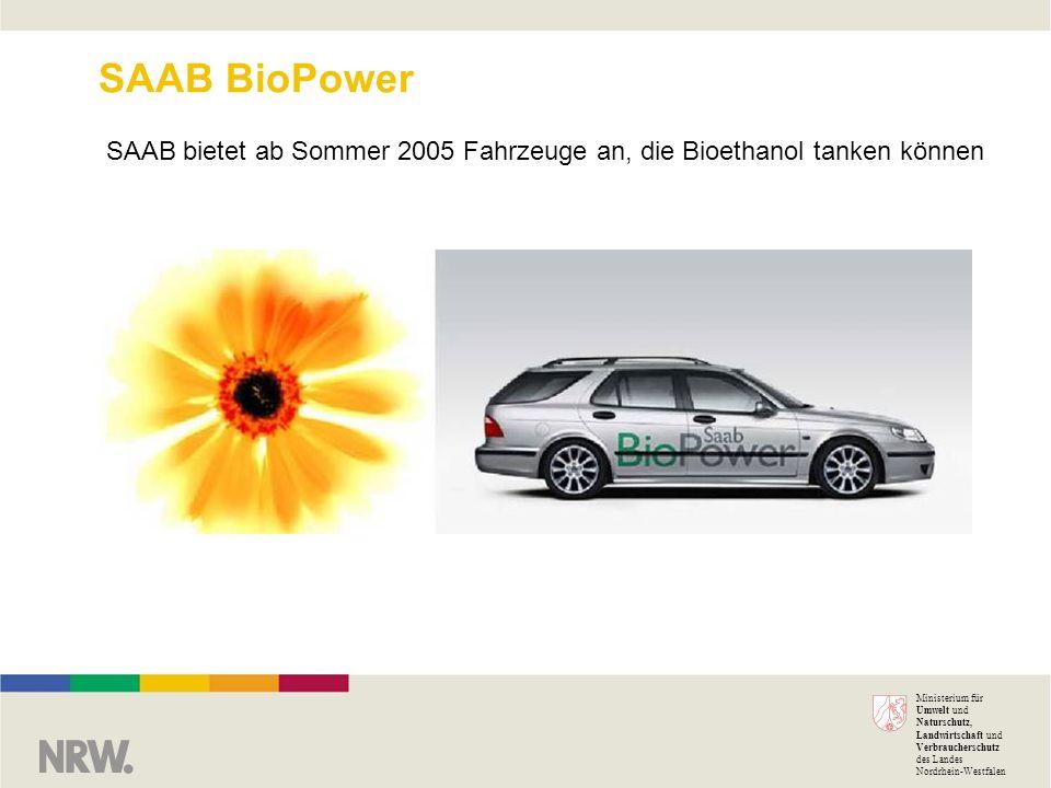 Ministerium für Umwelt und Naturschutz, Landwirtschaft und Verbraucherschutz des Landes Nordrhein-Westfalen SAAB BioPower SAAB bietet ab Sommer 2005 F