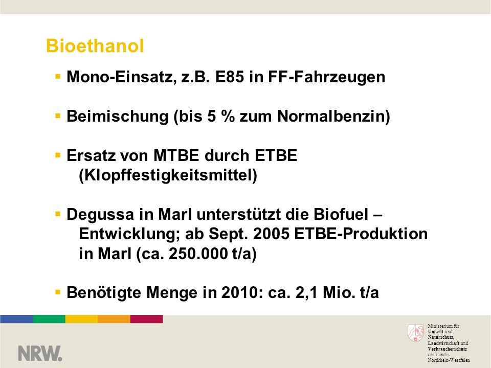 Ministerium für Umwelt und Naturschutz, Landwirtschaft und Verbraucherschutz des Landes Nordrhein-Westfalen Bioethanol Mono-Einsatz, z.B. E85 in FF-Fa