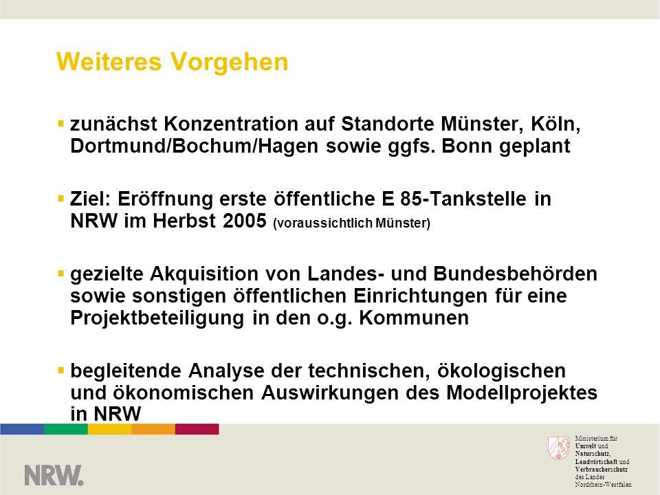 Ministerium für Umwelt und Naturschutz, Landwirtschaft und Verbraucherschutz des Landes Nordrhein-Westfalen Weiteres Vorgehen zunächst Konzentration a