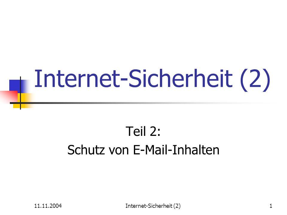 11.11.2004Internet-Sicherheit (2)2 Themen Warum E-Mail-Inhalte schützen.