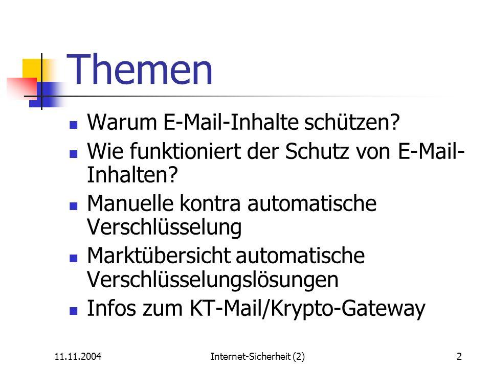 11.11.2004Internet-Sicherheit (2)3 Der Referent: Wolfgang Redtenbacher Leiter der BSI/DATech- Arbeitsgruppe Internet-Sicherheit (BSI = Bundesamt für Sicherheit in der Informationstechnik, DATech = Deutsche Akkreditierungsstelle für Technik) Mitglied der IETF-Arbeitsgruppen Open PGP und S/MIME (IETF = Internet Engineering Task Force)