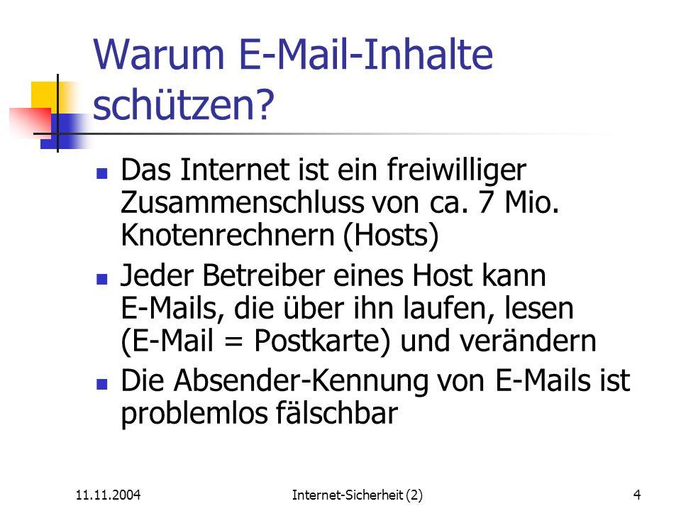 11.11.2004Internet-Sicherheit (2)5 Was ist an E-Mails ggf.