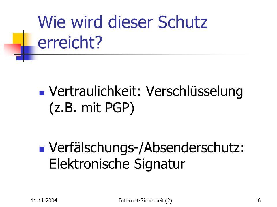 11.11.2004Internet-Sicherheit (2)7 Konventionelle (symmetrische) Verschlüsselung 1 (geheimer) Schlüssel wird sowohl zum Ver- als auch zum Entschlüsseln verwendet, dadurch: Jedes Paar von E-Mail-Partnern braucht eigenen Schlüssel, der auf sicherem Weg (z.B.