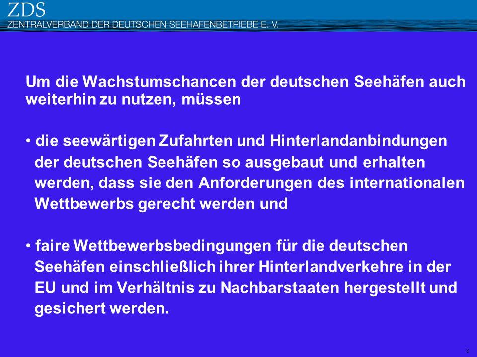 Um die Wachstumschancen der deutschen Seehäfen auch weiterhin zu nutzen, müssen die seewärtigen Zufahrten und Hinterlandanbindungen der deutschen Seeh