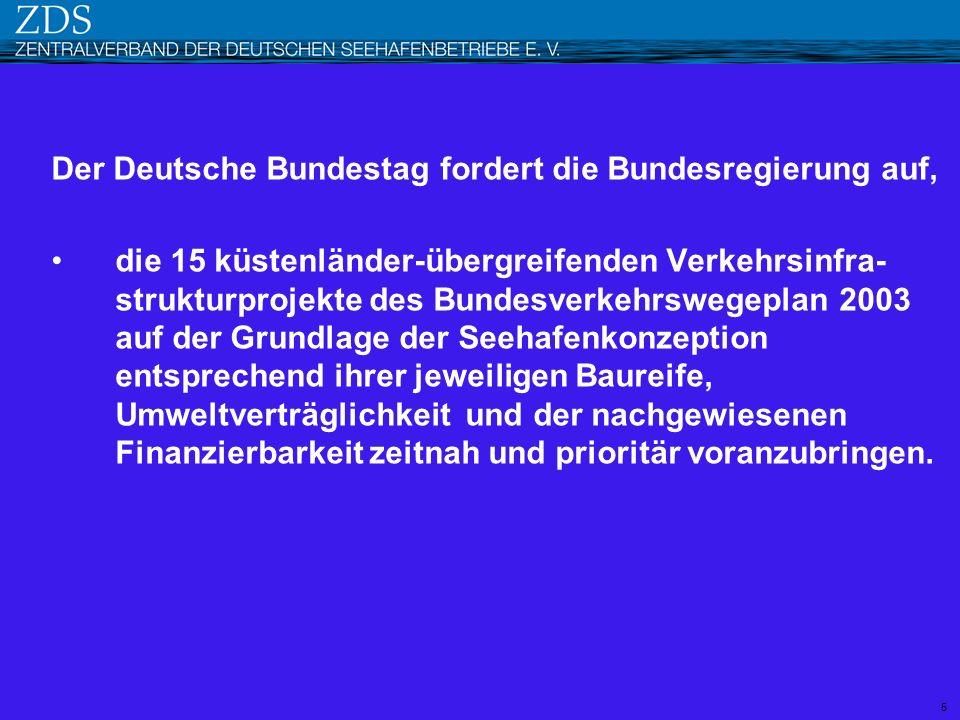 Der Deutsche Bundestag fordert die Bundesregierung auf, die 15 küstenländer-übergreifenden Verkehrsinfra- strukturprojekte des Bundesverkehrswegeplan