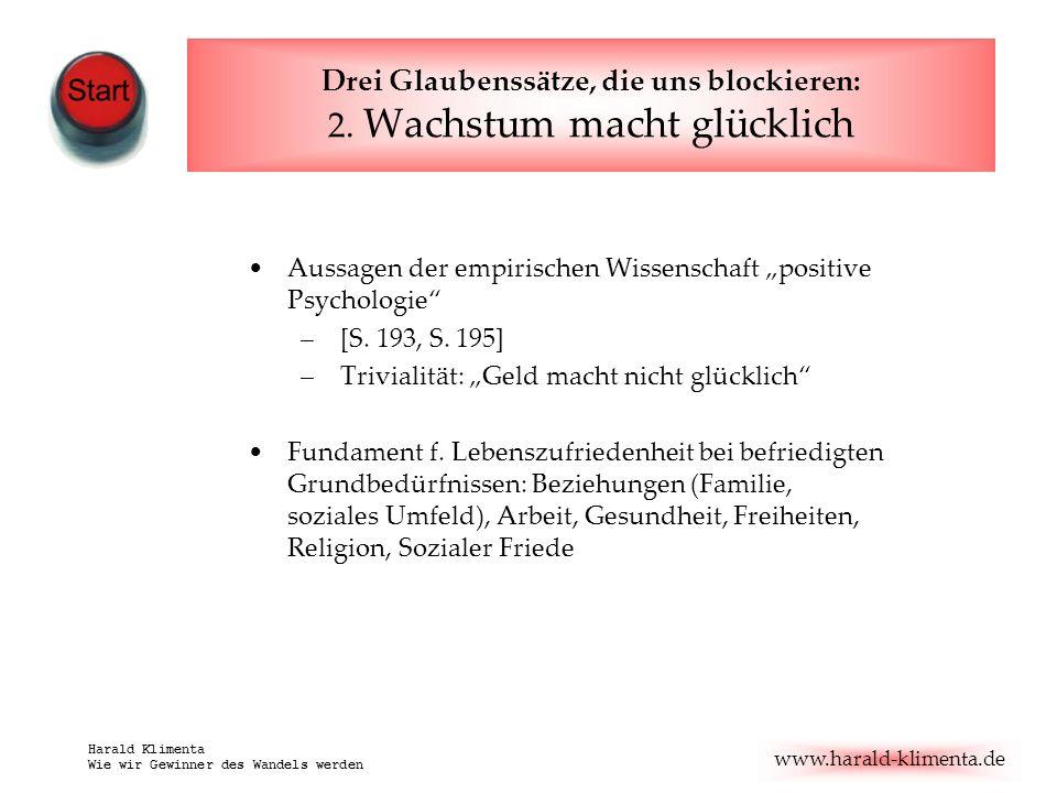 www.harald-klimenta.de Harald Klimenta Wie wir Gewinner des Wandels werden Drei Glaubenssätze, die uns blockieren: 2. Wachstum macht glücklich Aussage