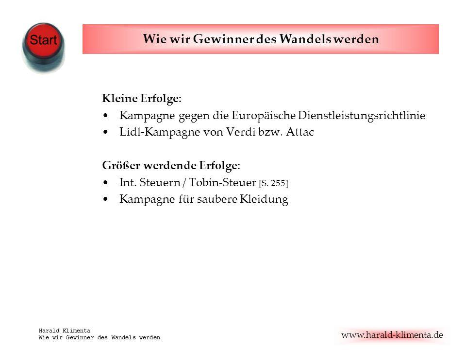 www.harald-klimenta.de Harald Klimenta Wie wir Gewinner des Wandels werden Kleine Erfolge: Kampagne gegen die Europäische Dienstleistungsrichtlinie Li