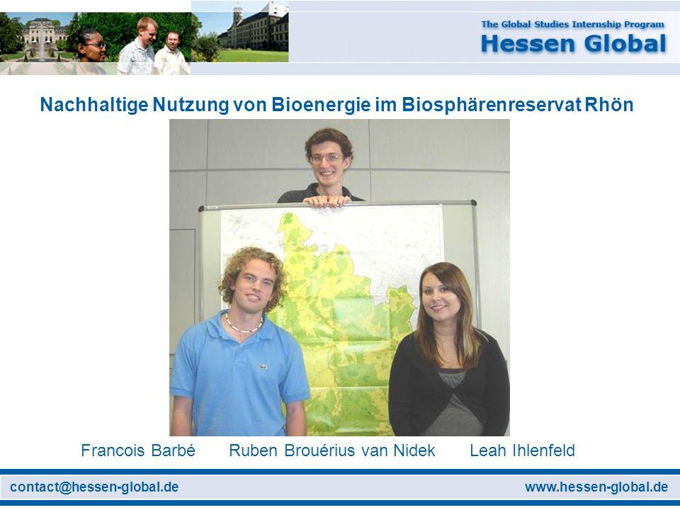 www.hessen-global.decontact@hessen-global.de Nachhaltige Nutzung von Bioenergie im Biosphärenreservat Rhön Francois Barbé Ruben Brouérius van Nidek Le