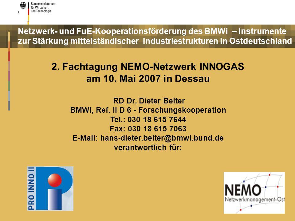 Netzwerk- und FuE-Kooperationsförderung des BMWi – Instrumente zur Stärkung mittelständischer Industriestrukturen in Ostdeutschland 2. Fachtagung NEMO