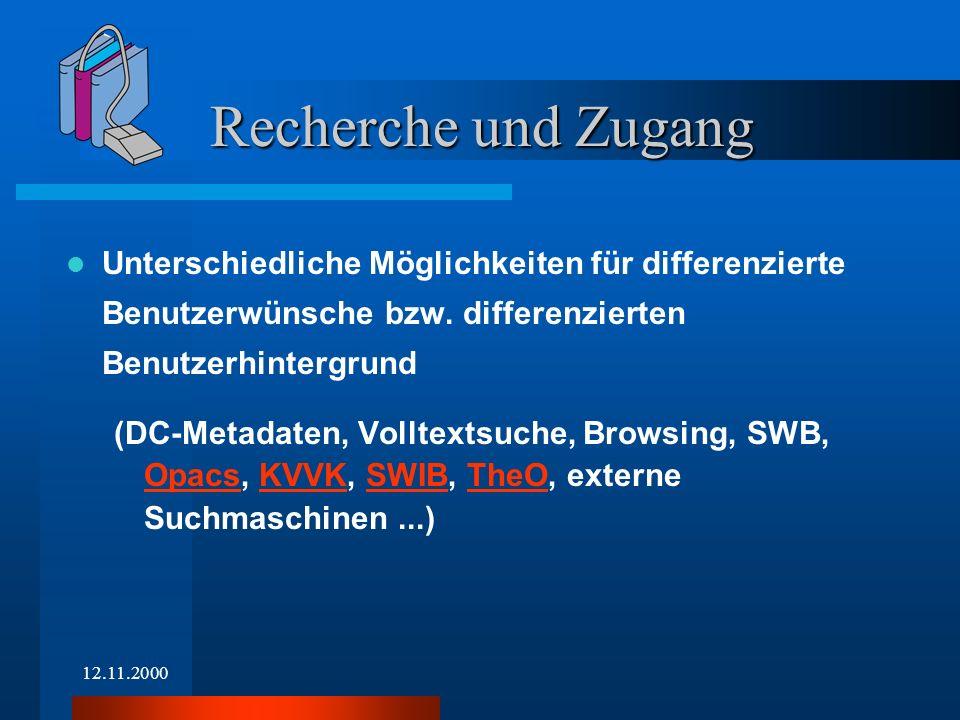 12.11.2000 Unterschiedliche Möglichkeiten für differenzierte Benutzerwünsche bzw. differenzierten Benutzerhintergrund (DC-Metadaten, Volltextsuche, Br