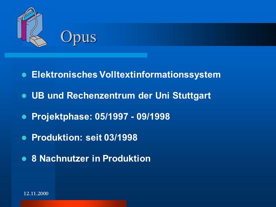 12.11.2000 Publizieren von Hochschulangehörigen primär für Hochschulangehörige Für Hochschulen frei verfügbare Softwaretools Möglichst geringer Personaleinsatz Einbindung in bestehende Nachweissysteme Teil der Digitalen Bibliothek Baden-Württemberg (DL - BW) Grundüberlegungen