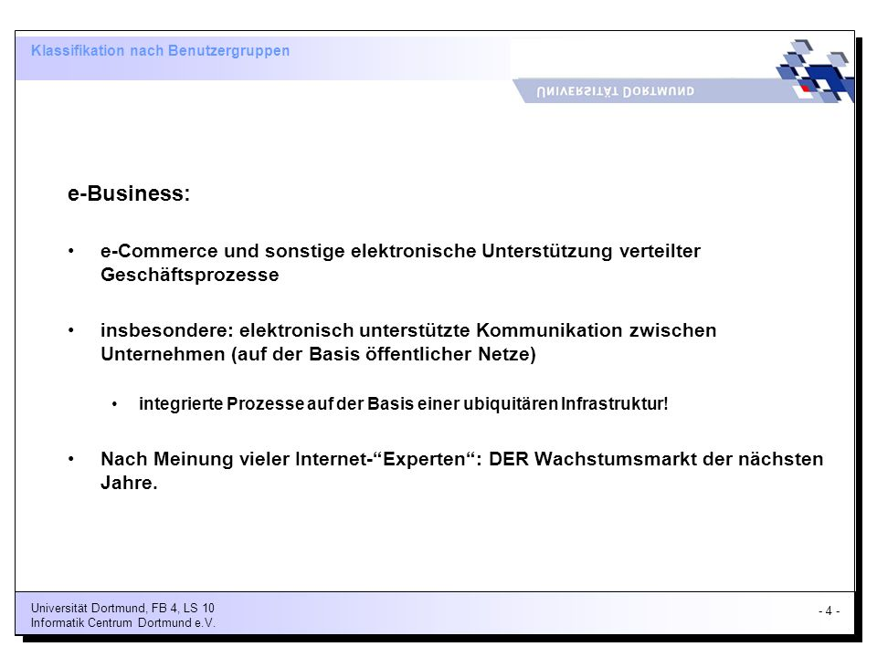 - 4 - Universität Dortmund, FB 4, LS 10 Informatik Centrum Dortmund e.V.