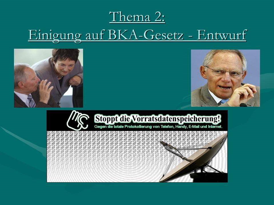 Thema 2: Einigung auf BKA-Gesetz - Entwurf