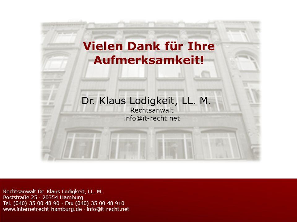 Vielen Dank für Ihre Aufmerksamkeit! Dr. Klaus Lodigkeit, LL. M. Rechtsanwalt info@it-recht.net Lodigkeit Rechtsanwälte Internet - IT - Medien 2 Recht