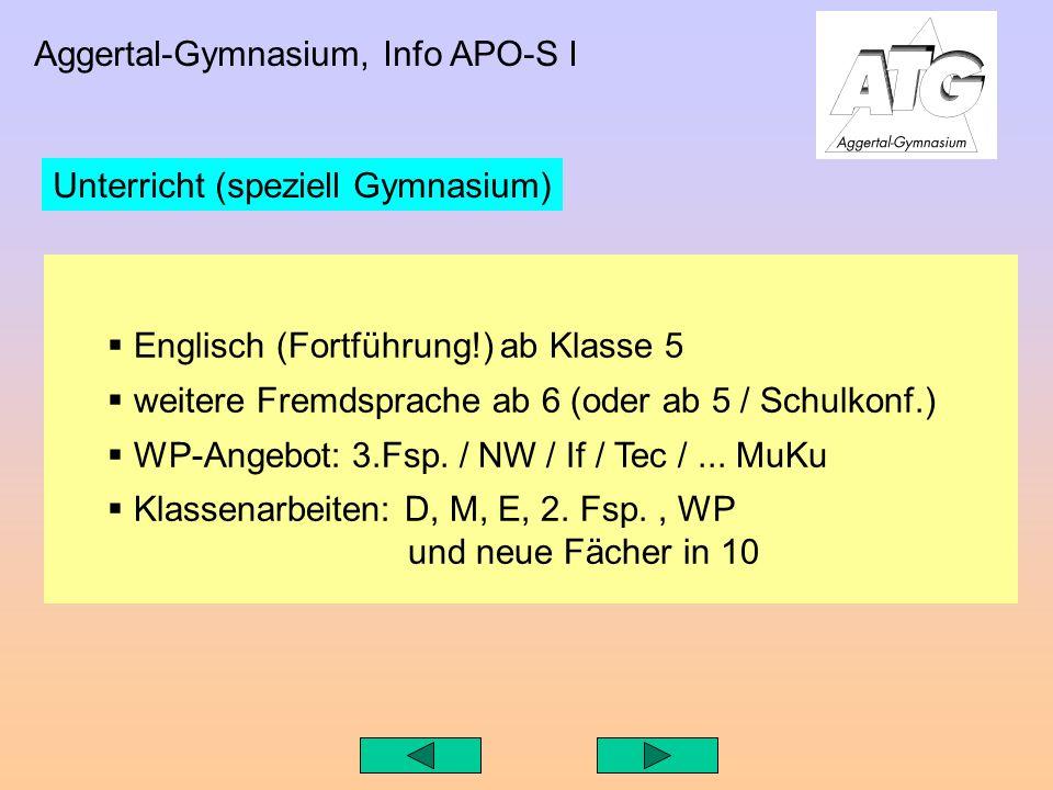 Aggertal-Gymnasium, Info APO-S I Englisch (Fortführung!) ab Klasse 5 weitere Fremdsprache ab 6 (oder ab 5 / Schulkonf.) WP-Angebot: 3.Fsp.