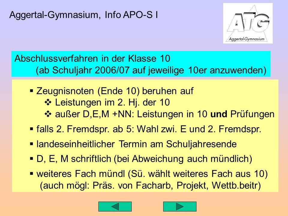 Aggertal-Gymnasium, Info APO-S I Zeugnisnoten (Ende 10) beruhen auf Leistungen im 2.