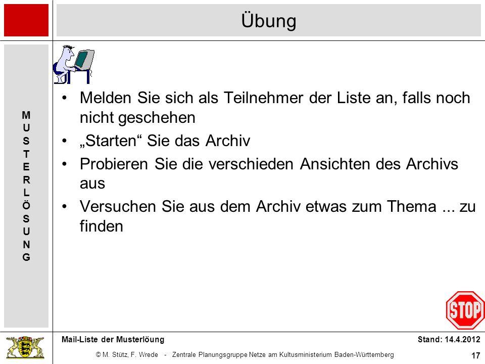 © M. Stütz, F. Wrede - Zentrale Planungsgruppe Netze am Kultusministerium Baden-Württemberg MUSTERLÖSUNGMUSTERLÖSUNG Stand: 14.4.2012 17 Mail-Liste de