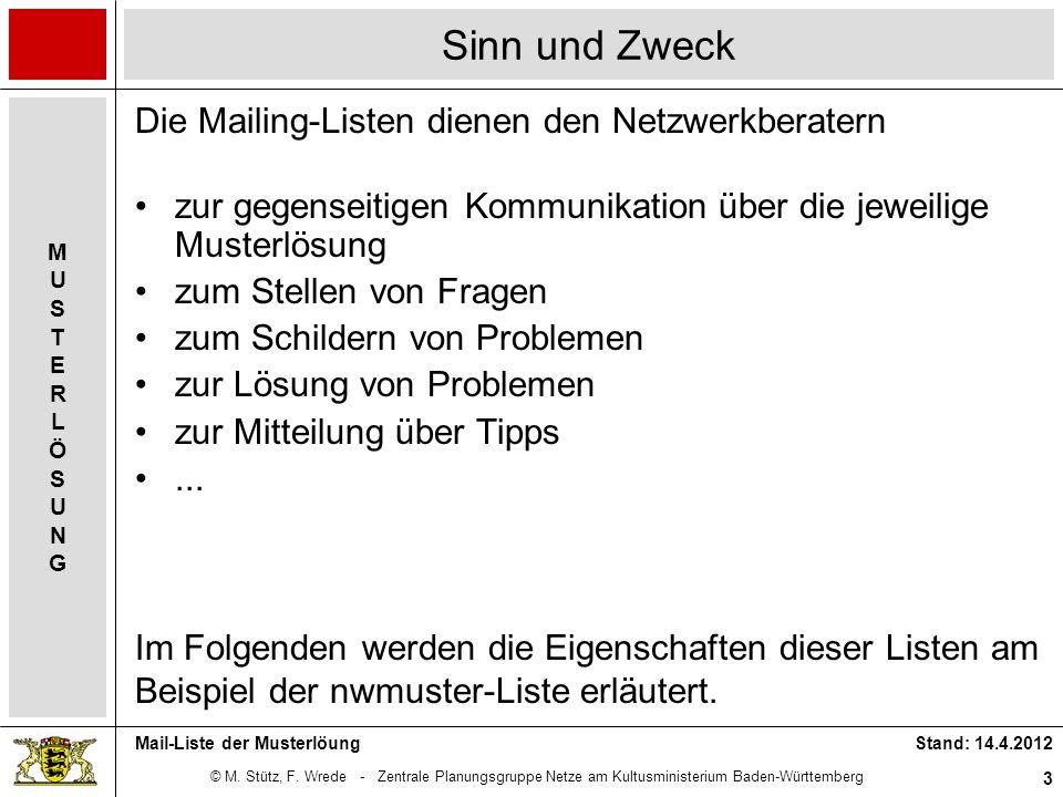 © M. Stütz, F. Wrede - Zentrale Planungsgruppe Netze am Kultusministerium Baden-Württemberg MUSTERLÖSUNGMUSTERLÖSUNG Stand: 14.4.2012 3 Mail-Liste der