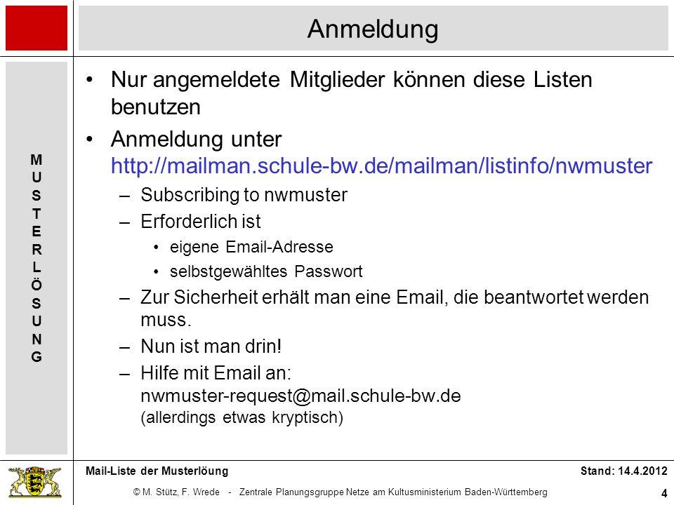© M. Stütz, F. Wrede - Zentrale Planungsgruppe Netze am Kultusministerium Baden-Württemberg MUSTERLÖSUNGMUSTERLÖSUNG Stand: 14.4.2012 4 Mail-Liste der