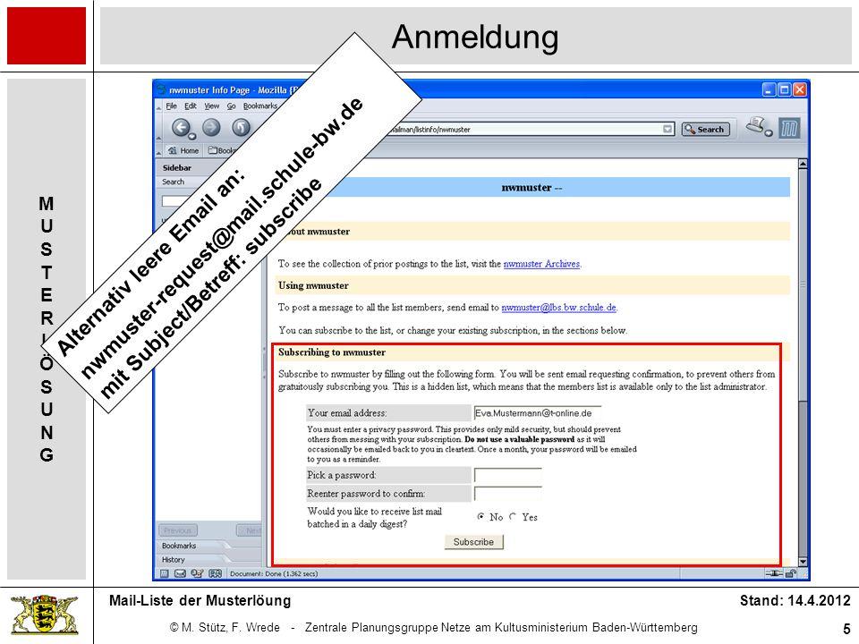 © M. Stütz, F. Wrede - Zentrale Planungsgruppe Netze am Kultusministerium Baden-Württemberg MUSTERLÖSUNGMUSTERLÖSUNG Stand: 14.4.2012 5 Mail-Liste der