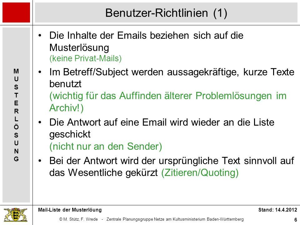 © M. Stütz, F. Wrede - Zentrale Planungsgruppe Netze am Kultusministerium Baden-Württemberg MUSTERLÖSUNGMUSTERLÖSUNG Stand: 14.4.2012 6 Mail-Liste der