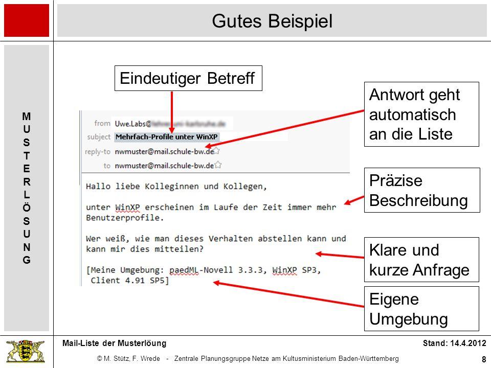 © M. Stütz, F. Wrede - Zentrale Planungsgruppe Netze am Kultusministerium Baden-Württemberg MUSTERLÖSUNGMUSTERLÖSUNG Stand: 14.4.2012 8 Mail-Liste der